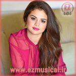 """آهنگ بی کلام """"Round & Round"""" از """"Selena Gomez"""""""